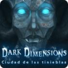 Dark Dimensions: Ciudad de las tinieblas juego