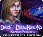 Dark Dimensions: Shadow Pirouette Collector's Edition juego