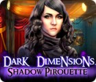 Dark Dimensions: Shadow Pirouette juego
