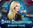Dark Dimensions: Somber Song juego