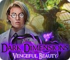 Dark Dimensions: Vengeful Beauty juego