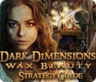 Dark Dimensions: Wax Beauty Strategy Guide juego