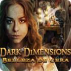Dark Dimensions: Belleza de Cera juego