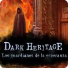 Dark Heritage: Los guardianes de la esperanza juego