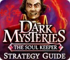 Dark Mysteries: The Soul Keeper Strategy Guide juego