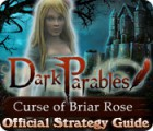 Dark Parables: Curse of Briar Rose Strategy Guide juego