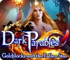 Dark Parables: Goldilocks and the Fallen Star juego