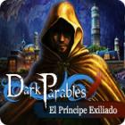 Dark Parables: El Príncipe Exiliado juego