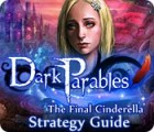 Dark Parables: The Final Cinderella Strategy Guid juego