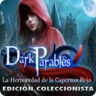 Dark Parables: La Hermandad de la Caperuza Roja Edición Coleccionista juego
