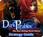 Dark Parables: The Red Riding Hood Sisters Strategy Guide juego