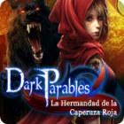Dark Parables: La Hermandad de la Caperuza Roja juego