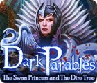 Dark Parables: The Swan Princess and The Dire Tree juego