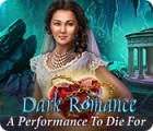 Dark Romance: A Performance to Die For juego