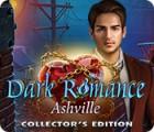 Dark Romance: Ashville Collector's Edition juego