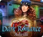 Dark Romance: Ashville juego
