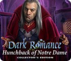 Dark Romance: Hunchback of Notre-Dame Collector's Edition juego