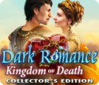 Dark Romance: Kingdom of Death Collector's Edition juego