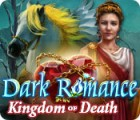 Dark Romance: Kingdom of Death juego