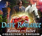Dark Romance: Romeo and Juliet Collector's Edition juego