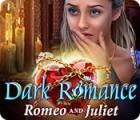 Dark Romance: Romeo and Juliet juego