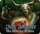 Dark Romance: The Monster Within juego