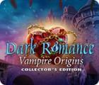 Dark Romance: Vampire Origins Collector's Edition juego