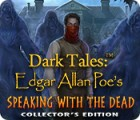 Dark Tales: Edgar Allan Poe's Speaking with the Dead Collector's Edition juego