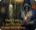 Dark Tales: Edgar Allan Poe's Speaking with the Dead juego