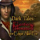 Dark Tales: El entierro prematuro por Edgar Allan Poe juego