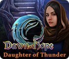 Dawn of Hope: Daughter of Thunder juego
