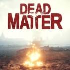 Dead Matter juego