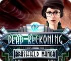 Dead Reckoning: Brassfield Manor juego