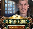 Dead Reckoning: Snowbird's Creek juego