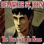 Delaware St. John: The Town with No Name juego