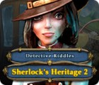 Detective Riddles: Sherlock's Heritage 2 juego