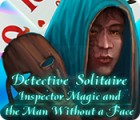 Detective Solitaire: Inspector Magic And The Man Without A Face juego