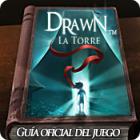 Drawn: La Torre - Guía de Estrategia juego