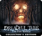 Dreadful Tales: The Fire Within Collector's Edition juego