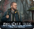 Dreadful Tales: The Fire Within juego