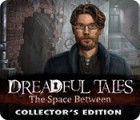 Dreadful Tales: The Space Between Collector's Edition juego