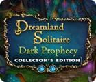 Dreamland Solitaire: Dark Prophecy Collector's Edition juego
