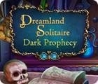 Dreamland Solitaire: Dark Prophecy juego