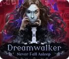 Dreamwalker: Never Fall Asleep juego