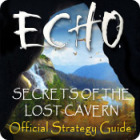 Echo: Secrets of the Lost Cavern Strategy Guide juego
