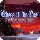 Echoes of the Past: The Kingdom of Despair Collector's Edition juego