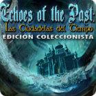Echoes of the Past: Las Ciudadelas del Tiempo Edición Coleccionista juego