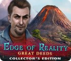 Edge of Reality: Great Deeds Collector's Edition juego