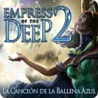 Empress of the Deep 2: La Canción de la Ballena Azul juego