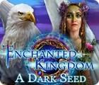Enchanted Kingdom: A Dark Seed juego